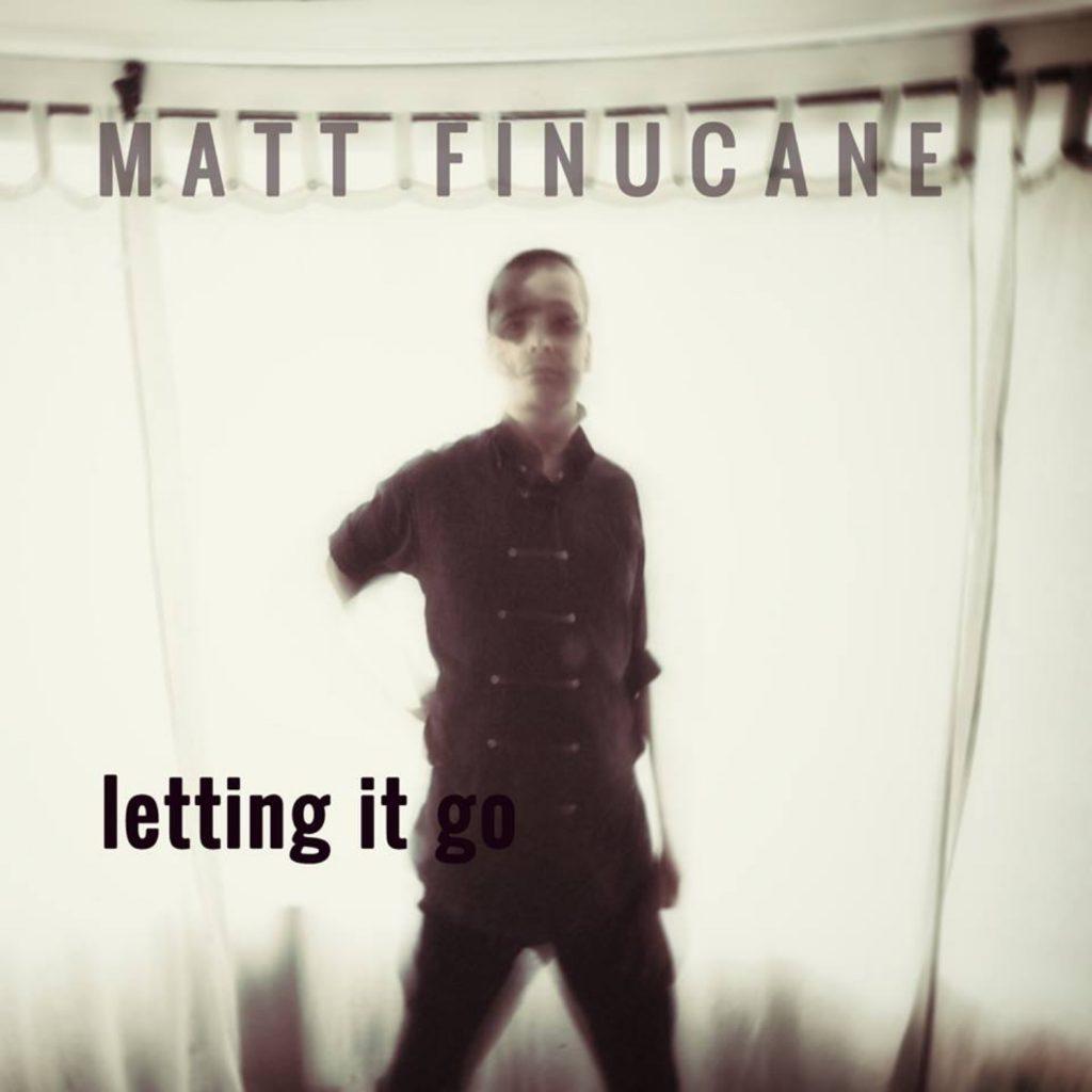 Matt Finucane, 'Letting it Go' single